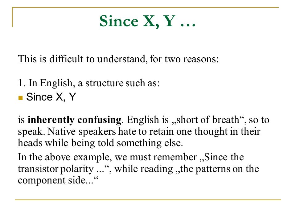 Since X, Y … This is difficult to understand, for two reasons: