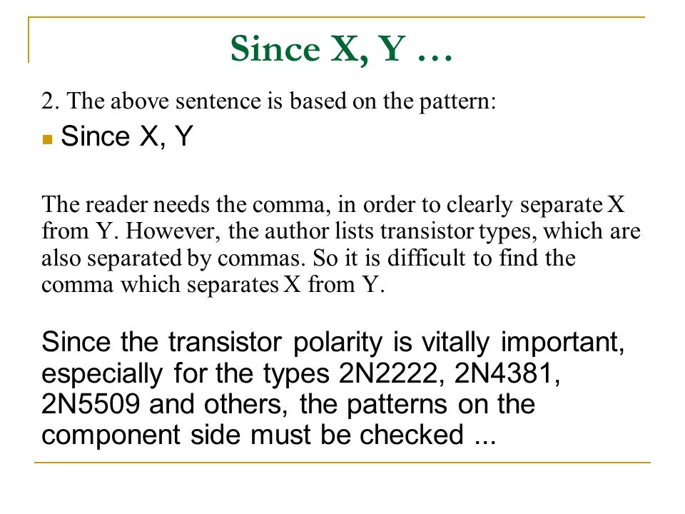 Since X, Y … 2. The above sentence is based on the pattern: Since X, Y.