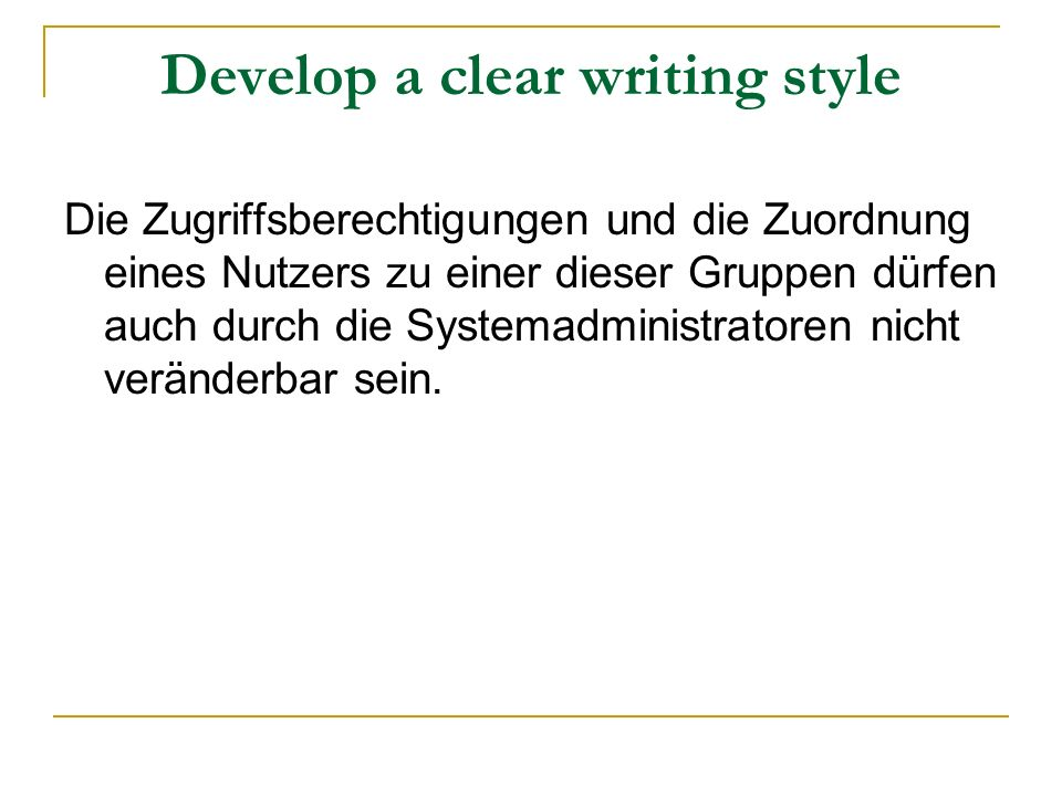 Develop a clear writing style