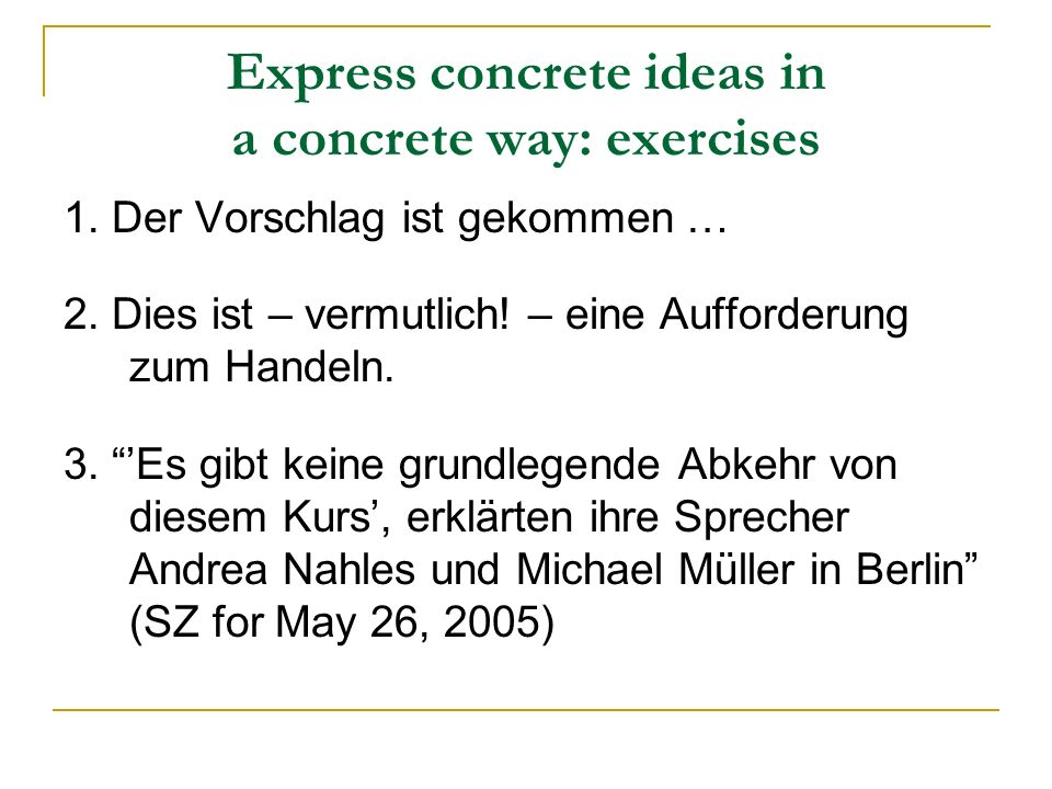 Express concrete ideas in a concrete way: exercises