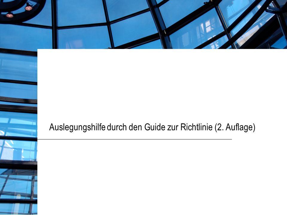 Auslegungshilfe durch den Guide zur Richtlinie (2. Auflage)