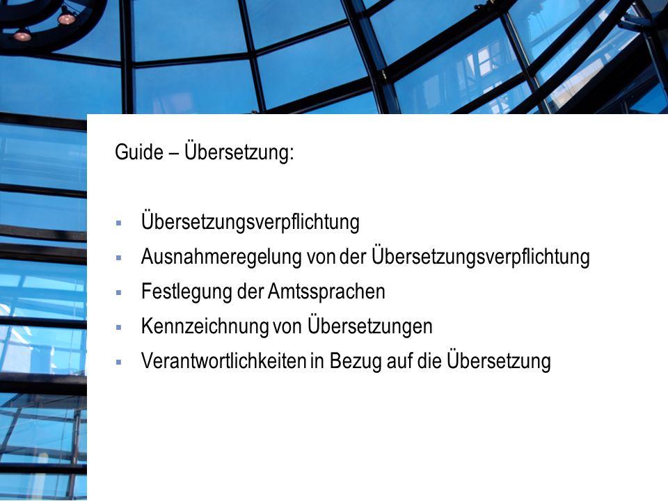 Guide – Übersetzung: Übersetzungsverpflichtung. Ausnahmeregelung von der Übersetzungsverpflichtung.