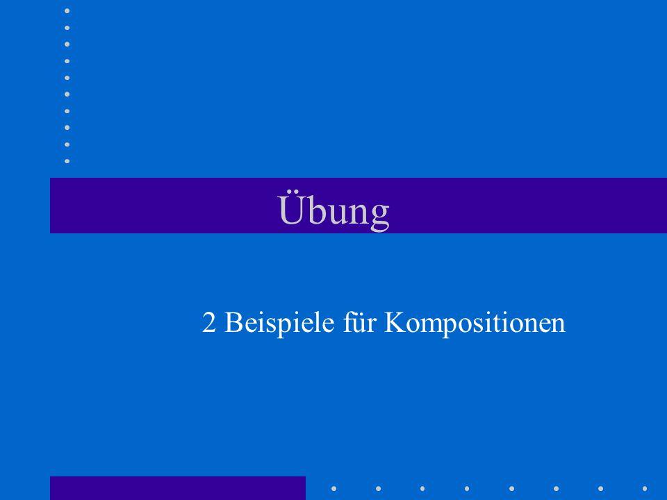 2 Beispiele für Kompositionen