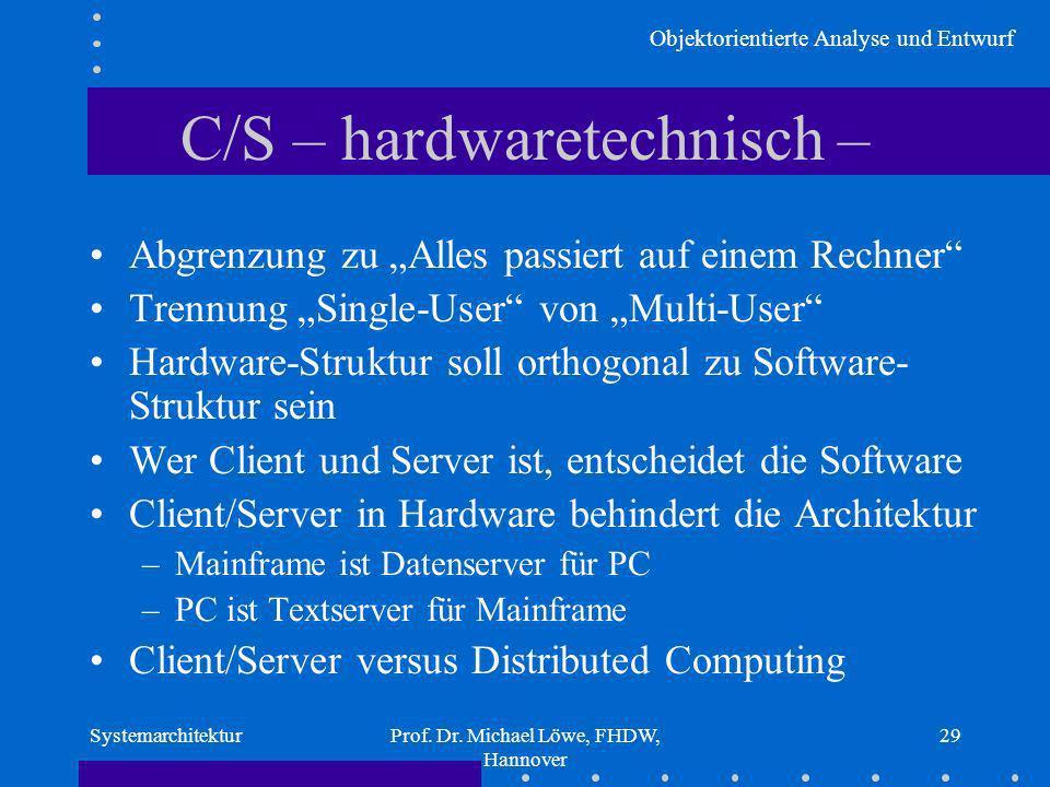 C/S – hardwaretechnisch –