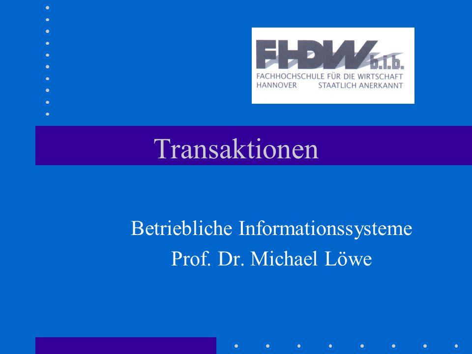 Betriebliche Informationssysteme Prof. Dr. Michael Löwe