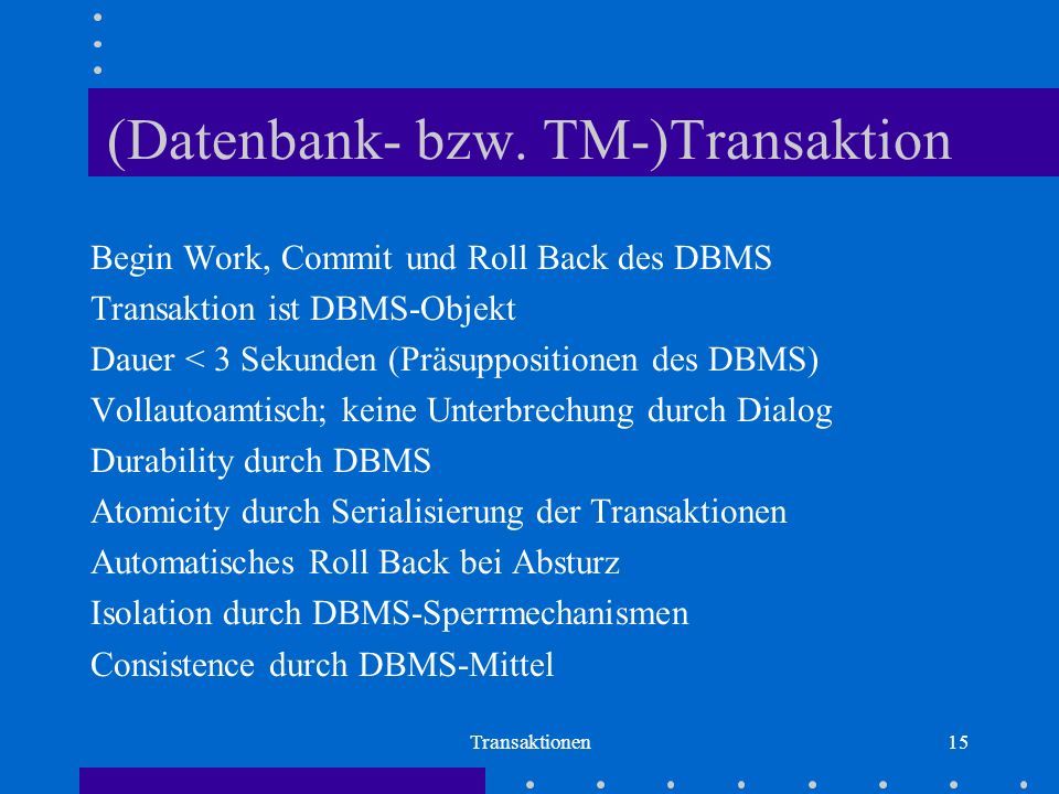 (Datenbank- bzw. TM-)Transaktion