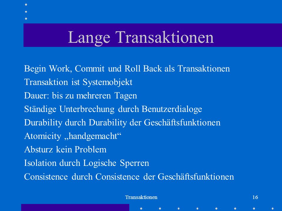 Lange Transaktionen Begin Work, Commit und Roll Back als Transaktionen