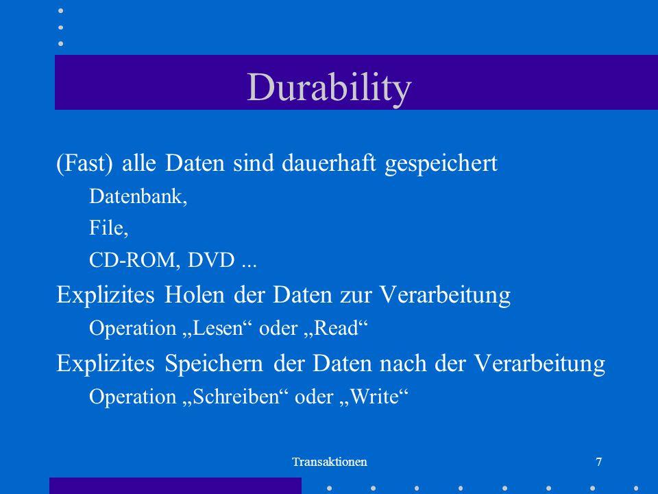 Durability (Fast) alle Daten sind dauerhaft gespeichert