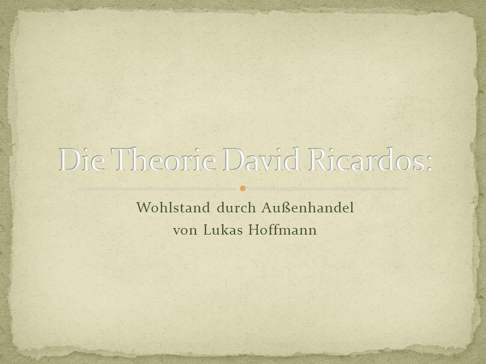 Die Theorie David Ricardos: