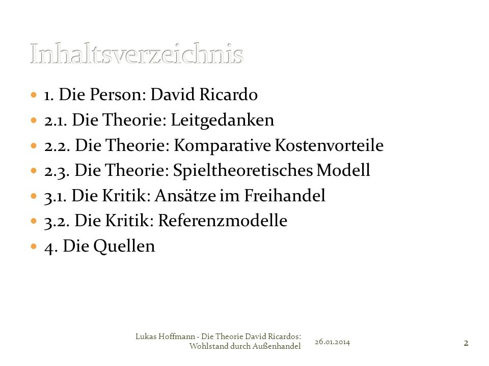 Inhaltsverzeichnis 1. Die Person: David Ricardo