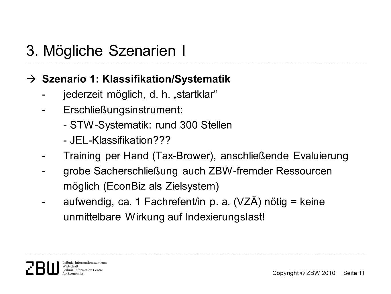 3. Mögliche Szenarien I Szenario 1: Klassifikation/Systematik