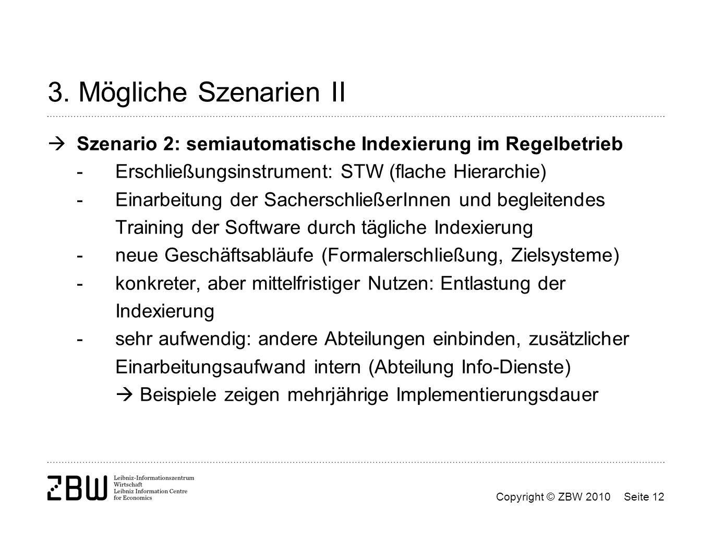3. Mögliche Szenarien II Szenario 2: semiautomatische Indexierung im Regelbetrieb. - Erschließungsinstrument: STW (flache Hierarchie)