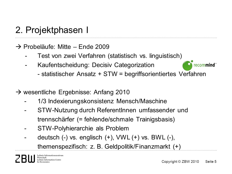 2. Projektphasen I  Probeläufe: Mitte – Ende 2009
