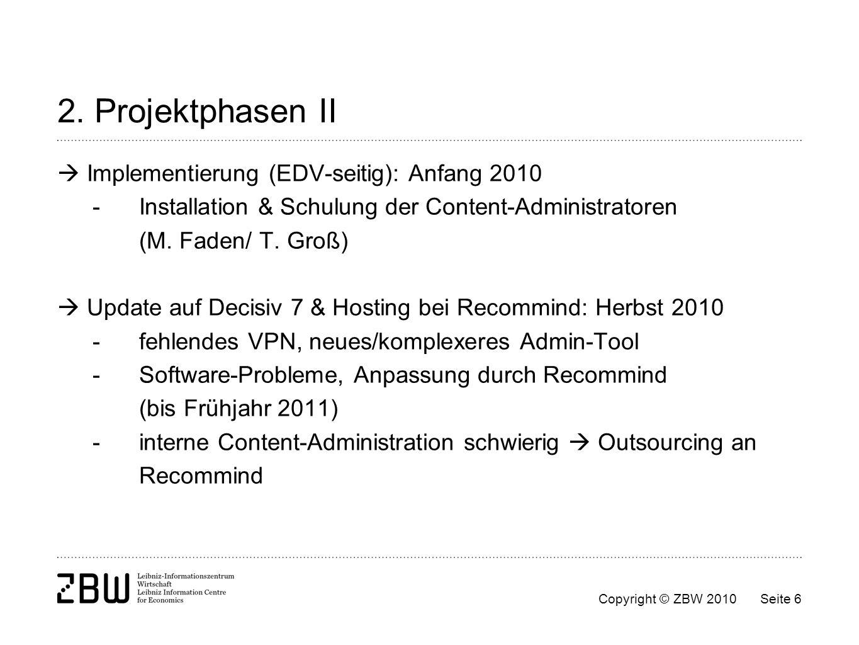 2. Projektphasen II  Implementierung (EDV-seitig): Anfang 2010