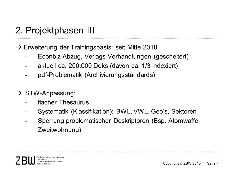 2. Projektphasen III  Erweiterung der Trainingsbasis: seit Mitte 2010