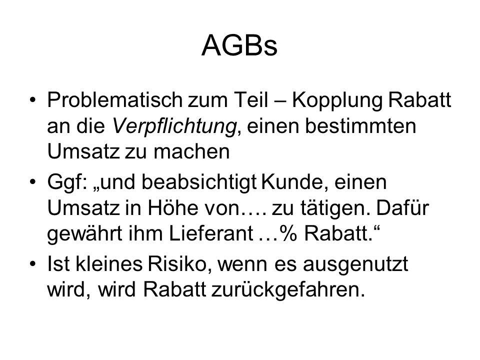 AGBs Problematisch zum Teil – Kopplung Rabatt an die Verpflichtung, einen bestimmten Umsatz zu machen.