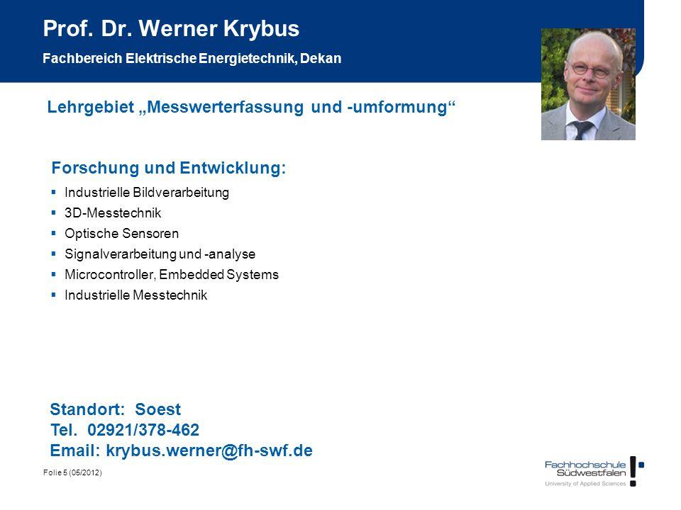 Prof. Dr. Werner Krybus Fachbereich Elektrische Energietechnik, Dekan