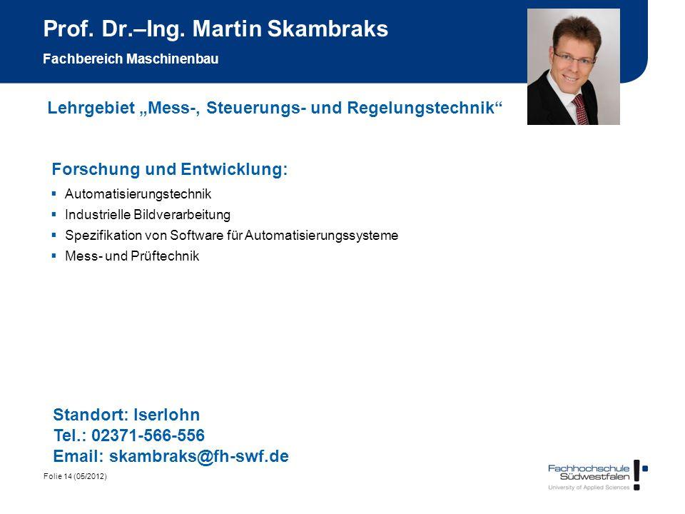 Prof. Dr.–Ing. Martin Skambraks Fachbereich Maschinenbau