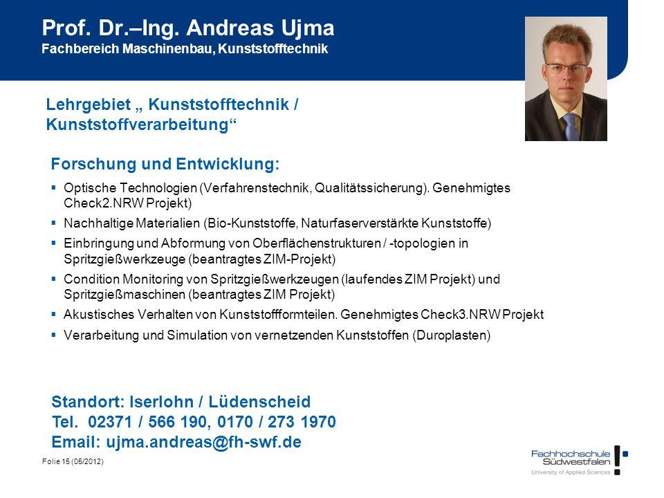 Prof. Dr.–Ing. Andreas Ujma Fachbereich Maschinenbau, Kunststofftechnik