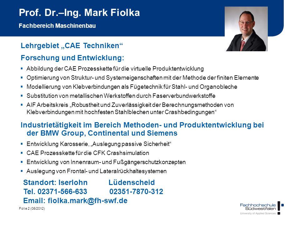 Prof. Dr.–Ing. Mark Fiolka Fachbereich Maschinenbau