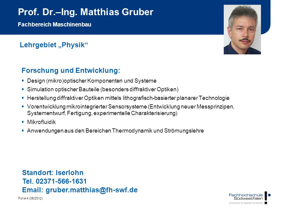 Prof. Dr.–Ing. Matthias Gruber Fachbereich Maschinenbau