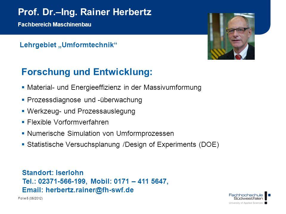 Prof. Dr.–Ing. Rainer Herbertz Fachbereich Maschinenbau