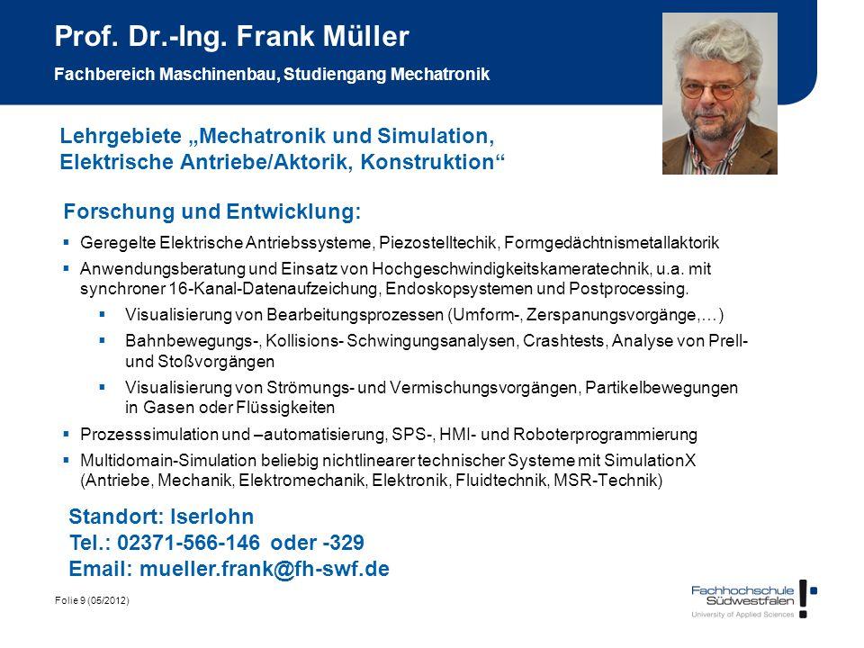 Prof. Dr.-Ing. Frank Müller Fachbereich Maschinenbau, Studiengang Mechatronik
