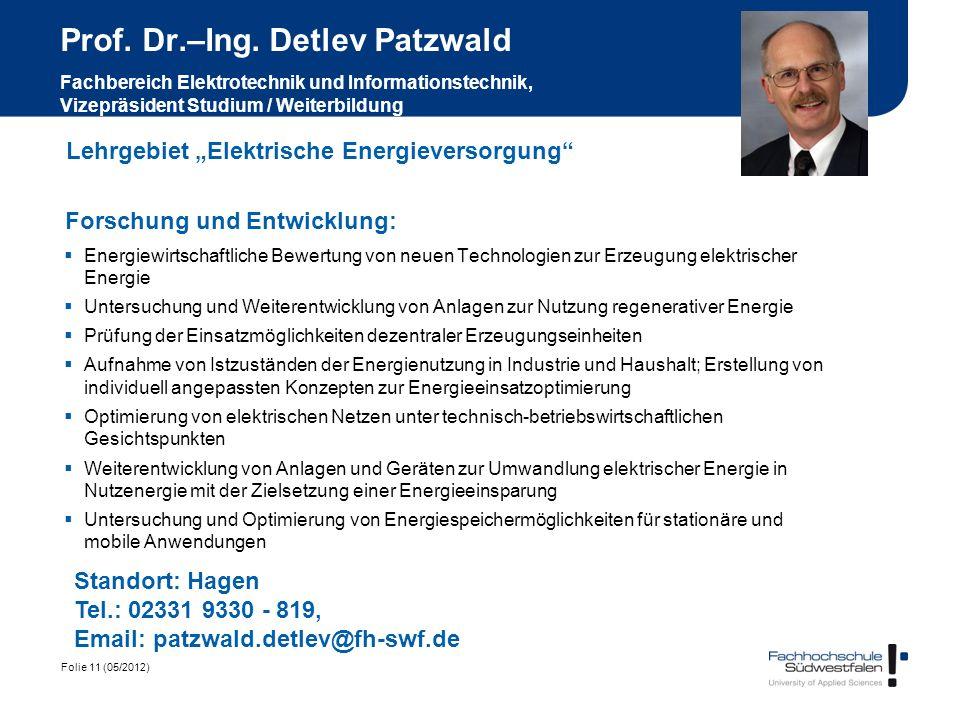 Prof. Dr.–Ing. Detlev Patzwald Fachbereich Elektrotechnik und Informationstechnik, Vizepräsident Studium / Weiterbildung