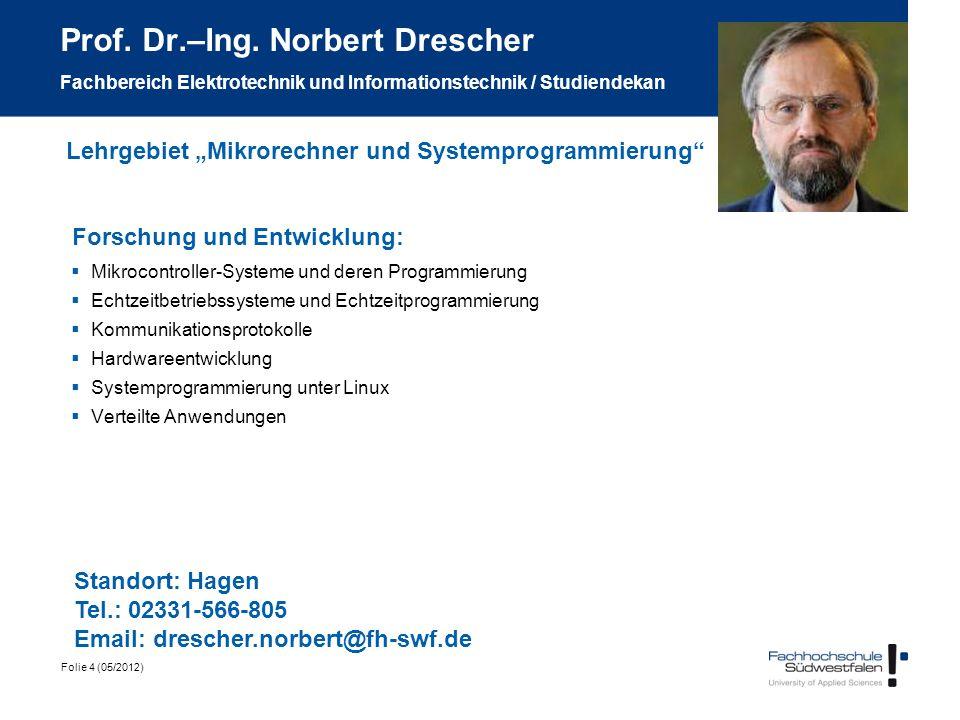 Prof. Dr.–Ing. Norbert Drescher Fachbereich Elektrotechnik und Informationstechnik / Studiendekan