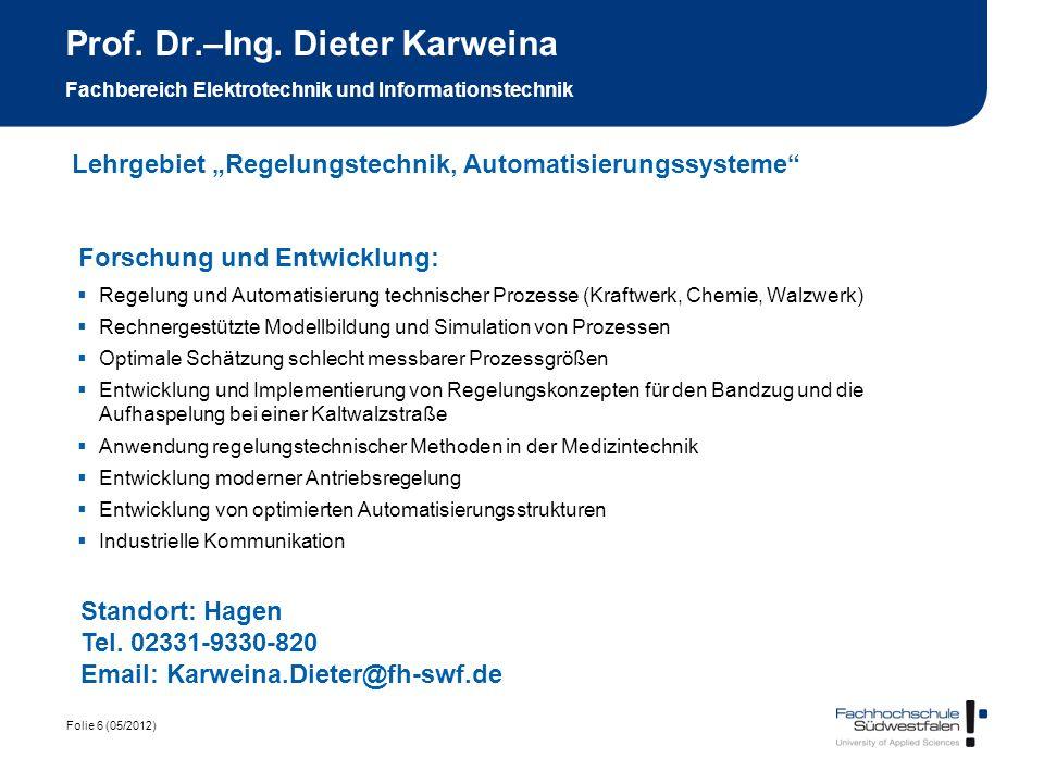 Prof. Dr.–Ing. Dieter Karweina Fachbereich Elektrotechnik und Informationstechnik