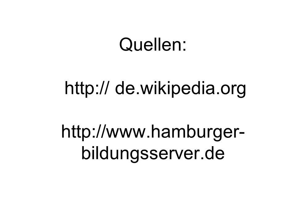 Quellen: http:// de. wikipedia. org http://www