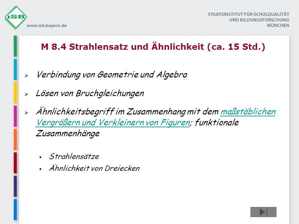 M 8.4 Strahlensatz und Ähnlichkeit (ca. 15 Std.)