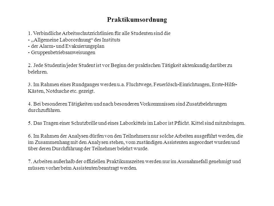 """Praktikumsordnung 1. Verbindliche Arbeitsschutzrichtlinien für alle Studenten sind die. - """"Allgemeine Laborordnung des Instituts."""