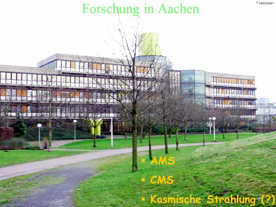 Forschung in Aachen AMS CMS Kosmische Strahlung ( )