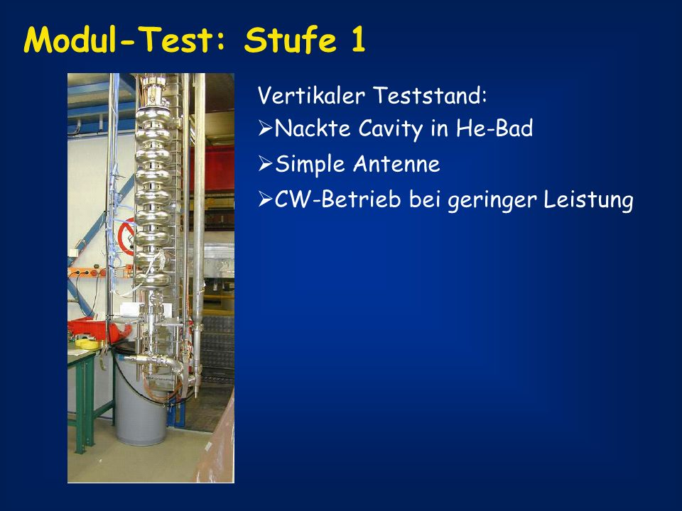 Modul-Test: Stufe 1 Vertikaler Teststand: Nackte Cavity in He-Bad