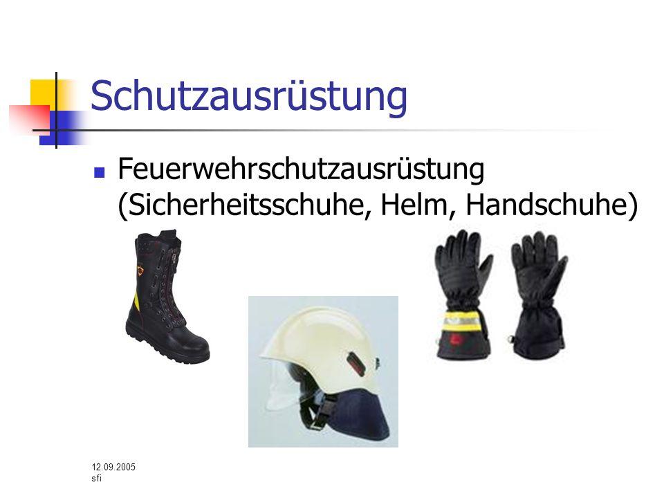 Schutzausrüstung Feuerwehrschutzausrüstung (Sicherheitsschuhe, Helm, Handschuhe) 12.09.2005 sfi