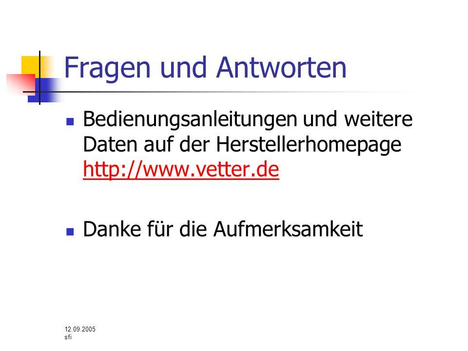 Fragen und Antworten Bedienungsanleitungen und weitere Daten auf der Herstellerhomepage http://www.vetter.de.