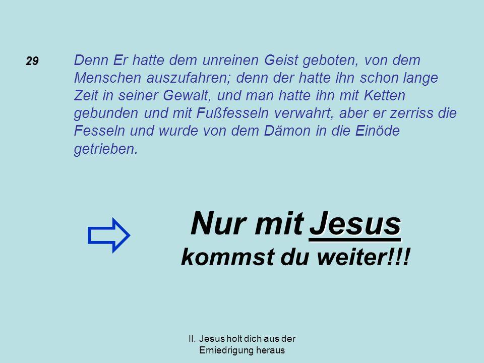 Nur mit Jesus kommst du weiter!!!