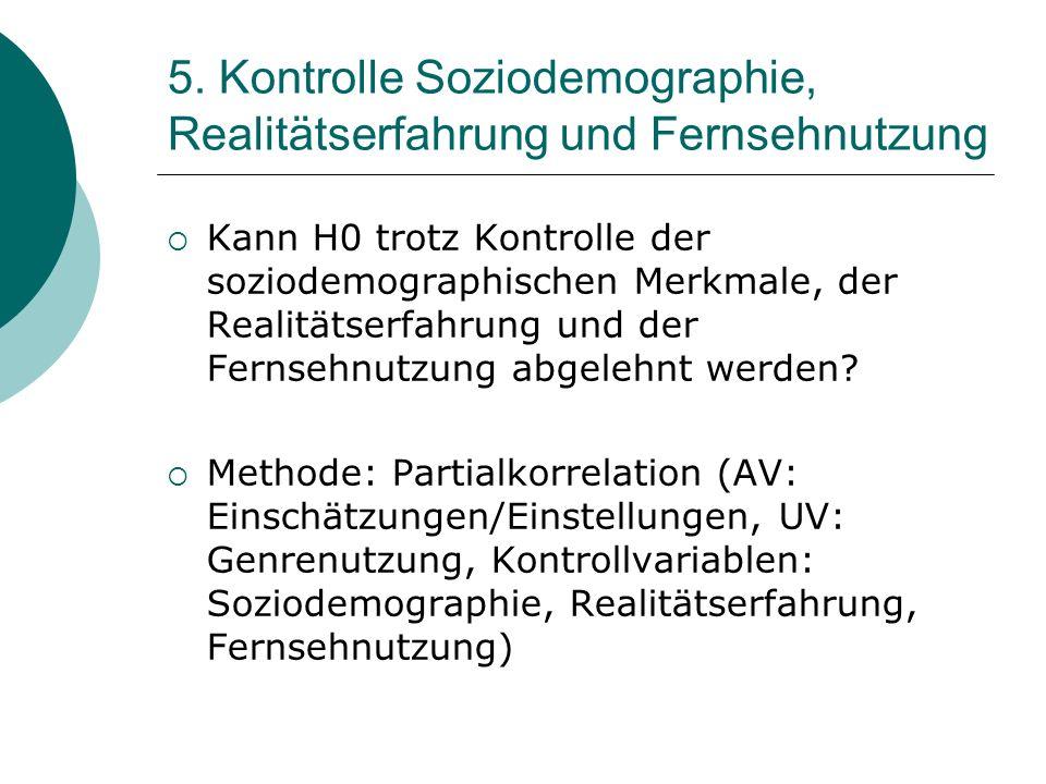5. Kontrolle Soziodemographie, Realitätserfahrung und Fernsehnutzung