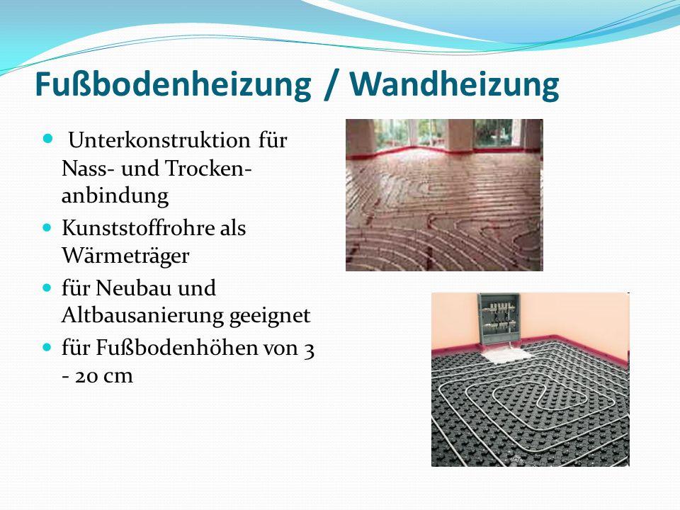Fußbodenheizung / Wandheizung