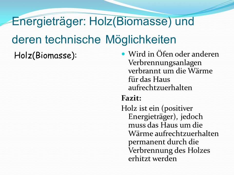 Energieträger: Holz(Biomasse) und deren technische Möglichkeiten