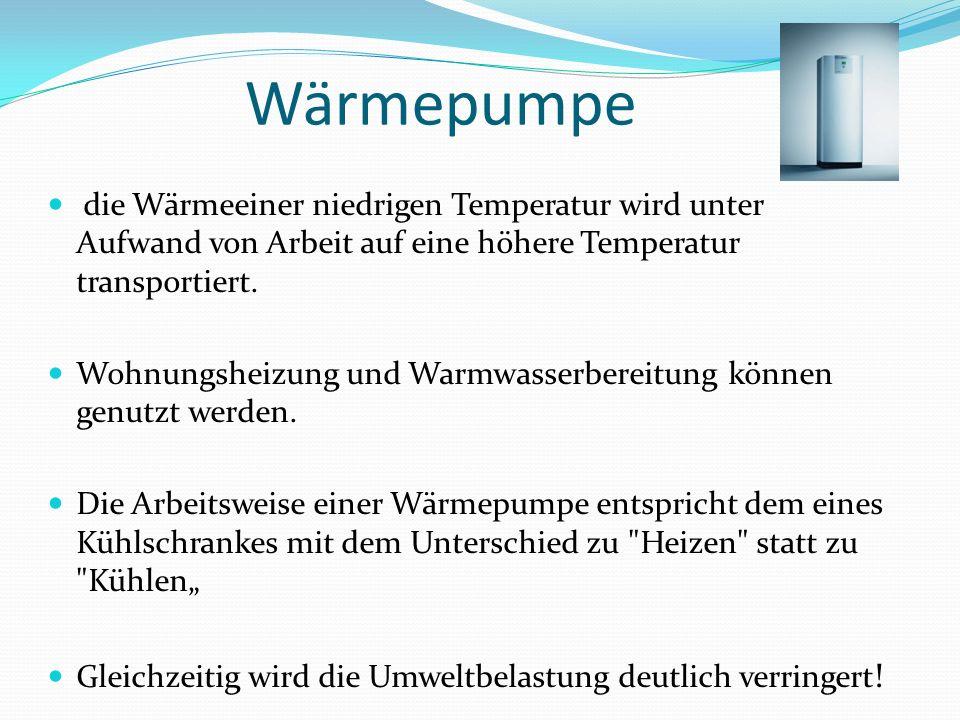 Wärmepumpedie Wärmeeiner niedrigen Temperatur wird unter Aufwand von Arbeit auf eine höhere Temperatur transportiert.
