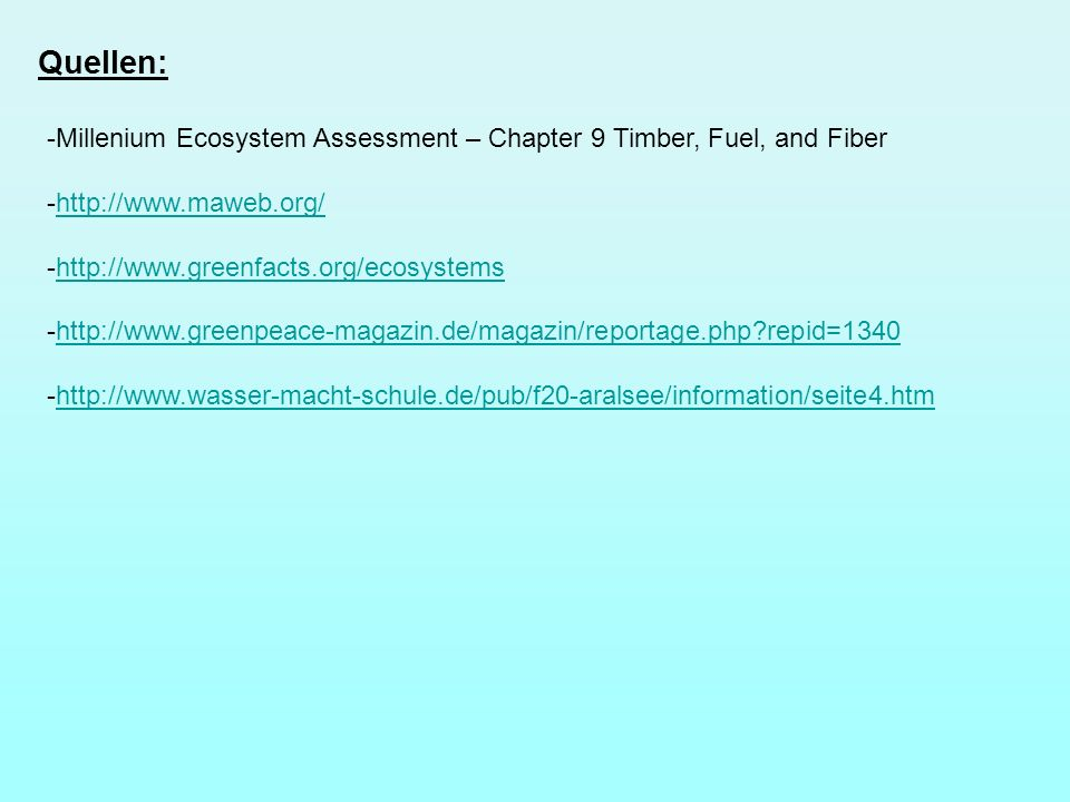 Quellen: Millenium Ecosystem Assessment – Chapter 9 Timber, Fuel, and Fiber. http://www.maweb.org/