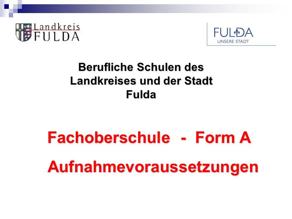 Fachoberschule - Form A Aufnahmevoraussetzungen