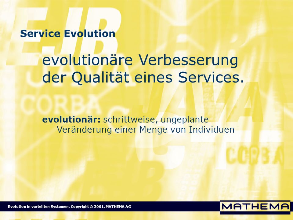 evolutionäre Verbesserung der Qualität eines Services.