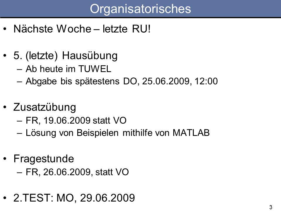 Organisatorisches Nächste Woche – letzte RU! 5. (letzte) Hausübung