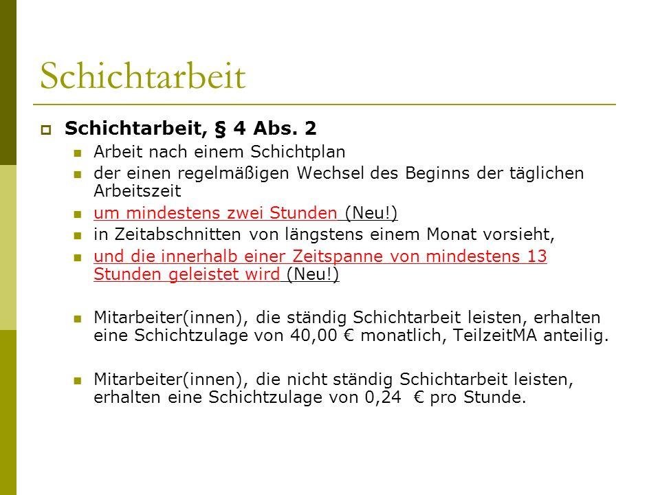 Schichtarbeit Schichtarbeit, § 4 Abs. 2 Arbeit nach einem Schichtplan