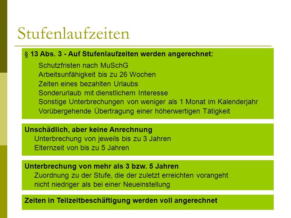 Stufenlaufzeiten § 13 Abs. 3 - Auf Stufenlaufzeiten werden angerechnet: Schutzfristen nach MuSchG.