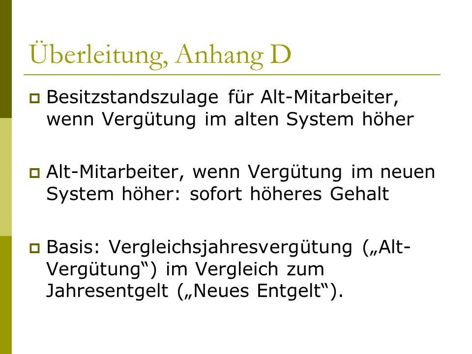 Überleitung, Anhang D Besitzstandszulage für Alt-Mitarbeiter, wenn Vergütung im alten System höher.