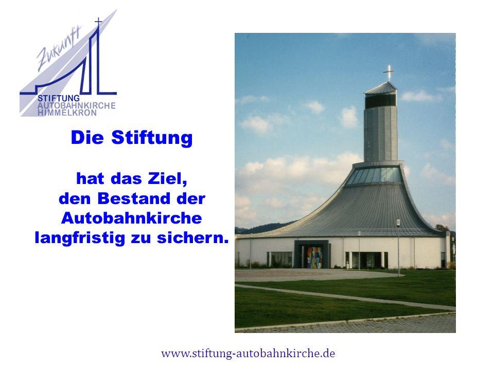 hat das Ziel, den Bestand der Autobahnkirche langfristig zu sichern.